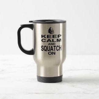 Keep Calm and Squatch On Travel Mug
