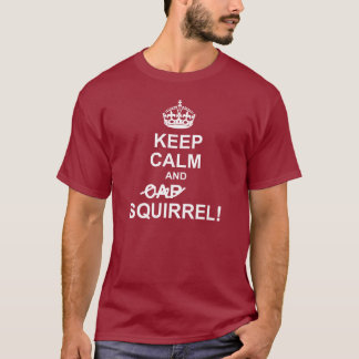 Keep Calm and SQUIRREL Dark Tee