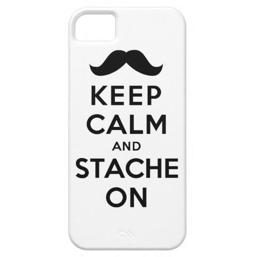Keep Calm and Stache On iPhone 5 Cases