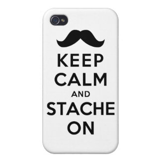 Keep Calm and Stache On iPhone 4/4S Case