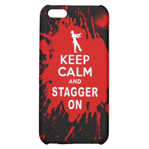 Keep Calm and Stagger on with Blood Splatter iPhone 5C Cases