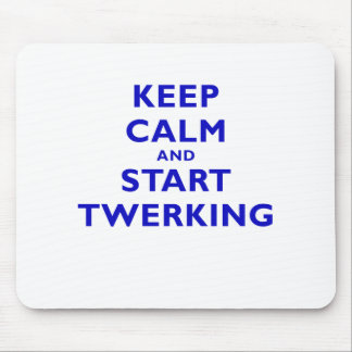 Keep Calm and Start Twerking Mouse Pad