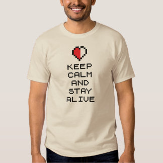 Keep calm and stay alive (8bit) t shirt