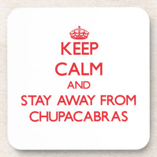 Keep calm and stay away from Chupacabras Drink Coaster