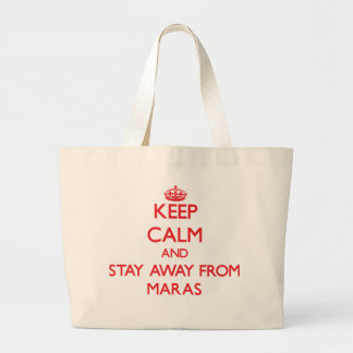 Keep calm and stay away from Maras Tote Bag