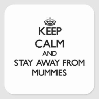 Keep calm and stay away from Mummies Sticker