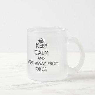 Keep calm and stay away from Orcs Frosted Glass Mug