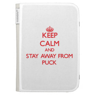 Keep calm and stay away from Puck Kindle Cases