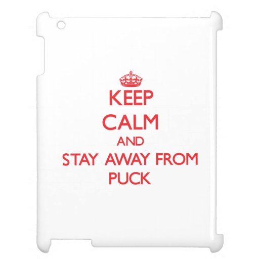 Keep calm and stay away from Puck iPad Case