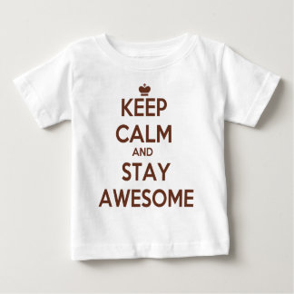 KEEP CALM AND STAY AWESOME BABY T-Shirt