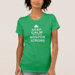 Keep Calm and Stay Boston Strong T Shirt