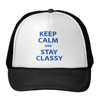 Keep Calm and Stay Classy Trucker Hat