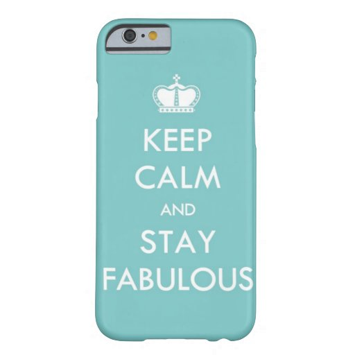 Keep Calm and Stay Fabulous iPhone 6 Case