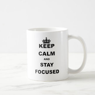 KEEP CALM AND STAY FOCUSED.png Mug
