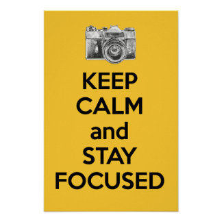 Keep Calm and Stay Focused Print