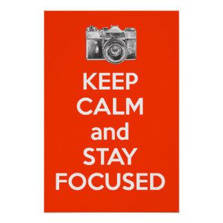 Keep Calm and Stay Focused Poster