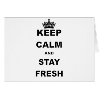 KEEP CALM AND STAY FRESH png Cards