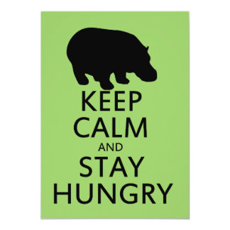 Keep Calm and Stay Hungry 13 Cm X 18 Cm Invitation Card