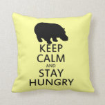 Keep Calm and Stay Hungry Pillow