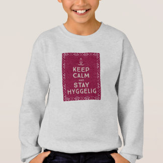 Keep Calm and Stay Hyggelig Sweatshirt