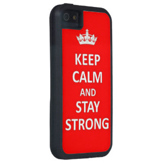 Keep calm and stay strong case for the iPhone 5