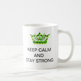 KEEP CALM AND STAY STRONG Mugs