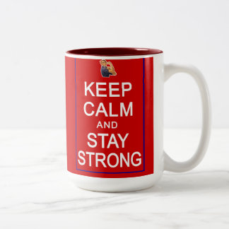 Keep Calm and Stay Strong Womens Rights Coffee Mugs