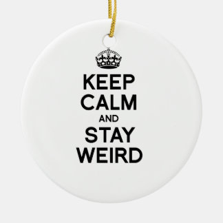 KEEP CALM AND STAY WEIRD ROUND CERAMIC DECORATION