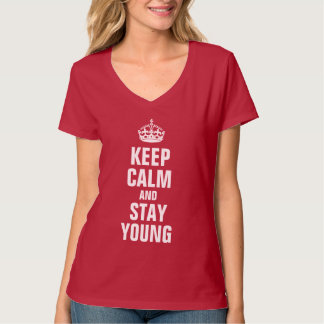 keep calm and stay young shirt