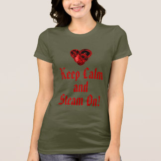 Keep Calm and Steam On! T-Shirt