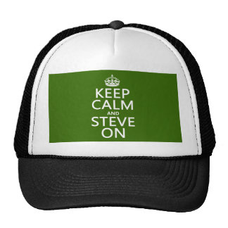 Keep Calm and Steve On any color Trucker Hat