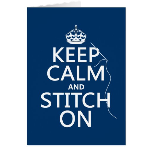 Keep Calm and Stitch On (all colors) Card