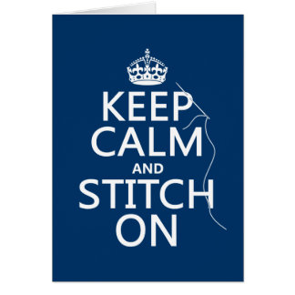 Keep Calm and Stitch On (all colors) Greeting Card