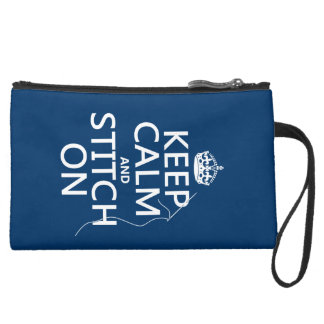 Keep Calm and Stitch On (all colors) Suede Wristlet