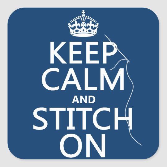 Keep Calm and Stitch On (all colours) Square
