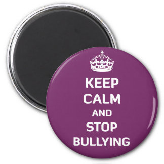 Keep Calm and Stop Bullying 6 Cm Round Magnet