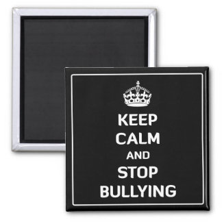 Keep Calm and Stop Bullying Square Magnet