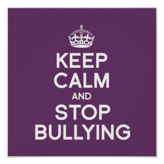 KEEP CALM AND STOP BULLYING POSTER