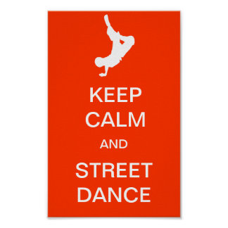 Keep Calm And Street Dance Poster