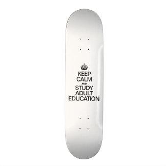 KEEP CALM AND STUDY ADULT EDUCATION SKATEBOARD DECK