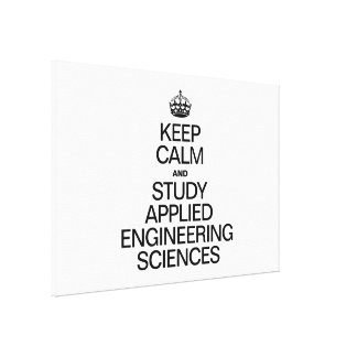 KEEP CALM AND STUDY APPLIED ENGINEERING SCIENCES CANVAS PRINT