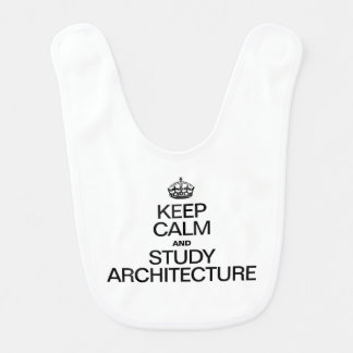 KEEP CALM AND STUDY ARCHITECTURE BIBS