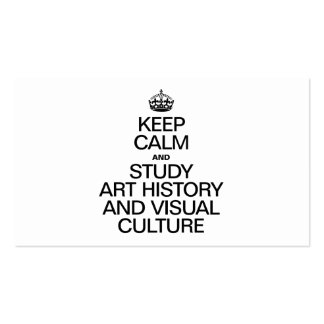 KEEP CALM AND STUDY ART HISTORY AND VISUAL CULTURE BUSINESS CARD