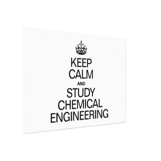 KEEP CALM AND STUDY CHEMICAL ENGINEERING CANVAS PRINT