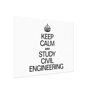 KEEP CALM AND STUDY CIVIL ENGINEERING GALLERY WRAP CANVAS