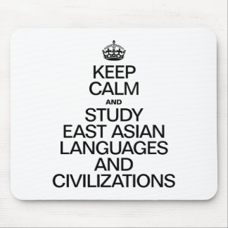KEEP CALM AND STUDY EAST ASIAN LANGUAGES MOUSEPAD