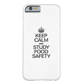 KEEP CALM AND STUDY FOOD SAFETY BARELY THERE iPhone 6 CASE
