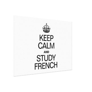 KEEP CALM AND STUDY FRENCH GALLERY WRAP CANVAS