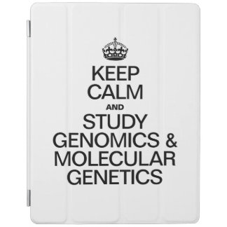 KEEP CALM AND STUDY GENOMICS AND MOLECULAR GENETIC iPad COVER