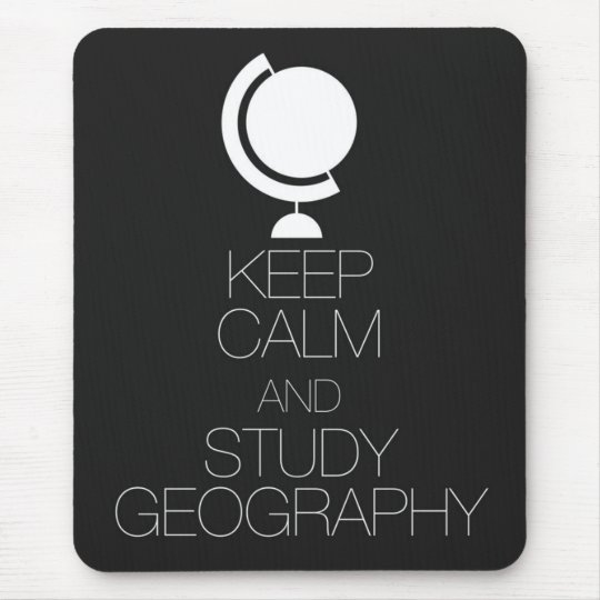 Keep Calm and Study Geography Mouse Mat